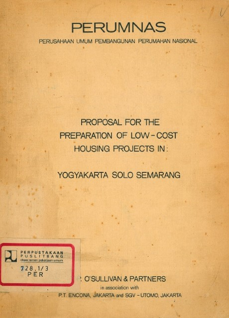 Proposal for the Preparation of Low-Cost Housing Projects in : Yogyakarta Solo Semarang - Perumnas