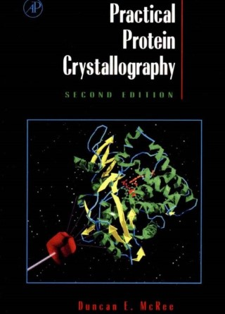 Practical Protein Crystallography 2nd ed - Duncan E. McRee