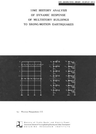 Time History Analysis of Dynamic Response of Multistory Buildings to Strong-Motion Earthquakes - Wiratman Wangsadinata C.E